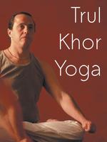 Tybetańska Joga Trul Khor