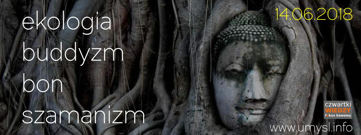 Ekologia, buddyzm, bon, szamanizm.